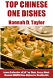 Chinese One-Dish Recipes: Latest Collection of 30 Top Class, Simple, Easy And Most-Wanted Chinese One-Dish Recipes For Healthy Life (English Edition)