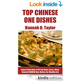 Chinese One-Dish Recipes: Latest Collection of 30 Top Class, Simple, Easy And Most-Wanted Chinese One-Dish Recipes For Healthy Life