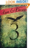 Love and Decay, Episode Twelve: Season Three (Love and Decay, A Novella Series Book 12)