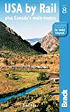 img - for USA by Rail, 8th: Plus Canada's Main Routes (Bradt Travel Guide USA by Rail) book / textbook / text book