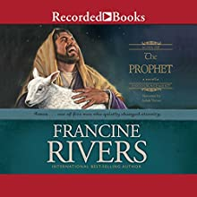 The Prophet | Livre audio Auteur(s) : Francine Rivers Narrateur(s) : Adam Verner