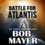 Atlantis: Battle for Atlantis (Book 6) | Bob Mayer,Robert Doherty