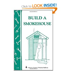 Build a Smokehouse: Storey Country Wisdom Bulletin A-81 [Paperback]