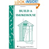 Build a Smokehouse: Storey Country Wisdom Bulletin A-81 by Ed Epstein