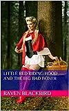 Little Red Riding Hood And The Big Bad Boner (Erotic Parodies Book 6)