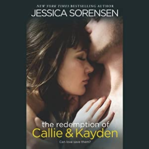 The Redemption of Callie & Kayden | [Jessica Sorensen]