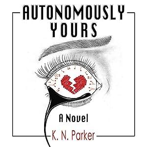 Autonomously Yours Audiobook