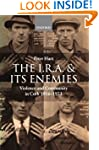 The I.R.A. and Its Enemies Violence a...