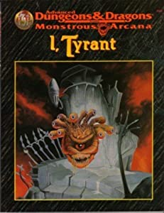 I, Tyrant (Advanced Dungeons & Dragons Monstrous Arcana Accessory) by Aaron Allston