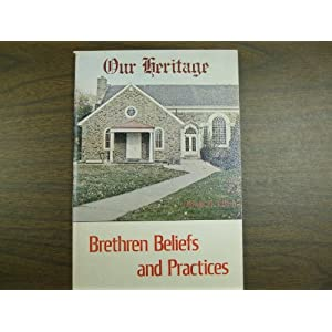Amazon.com: Our Heritage: Brethren Beliefs and Practices ...