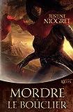 vignette de 'Mordre le bouclier (Justine Niogret)'