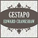Gestapo (       UNABRIDGED) by Edward Crankshaw Narrated by Nicholas Guy Smith
