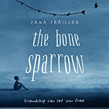 The Bone Sparrow Audiobook by Zana Fraillon Narrated by Keith Brockett