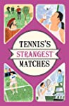 Tennis's Strangest Matches: Extraordi...