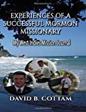 Experiences of a Successful Mormon Missionary: My West Indies Mission Journal