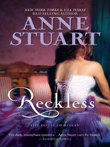 Reckless (House of Rohan) by Anne Stuart