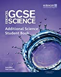 Edexcel GCSE Science: Additional Science Student Book (Edexcel GCSE Science 2011) (1846908833) by Levesley, Mark