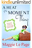 A Heat Of The Moment Thing (English Edition)
