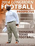2014 Longhorn Football Prospectus: Thinking Texas Football