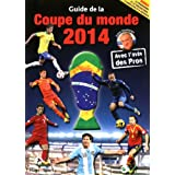 GUIDE DE LA COUPE DU MONDE DE FOOTBALL 2014