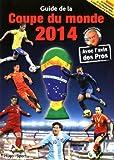 GUIDE DE LA COUPE DU MONDE DE FOOTBALL 2014