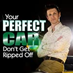 Your Perfect Car: Don't Get Ripped Off: Part 2 | Ashley Winston