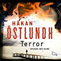 Terror (       UNABRIDGED) by Håkan Östlundh Narrated by Mats Eklund