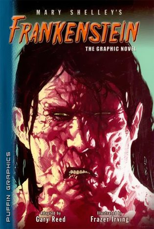 Frankenstein (Puffin Graphics) (Graphic Novel Classics), Mary Wollstonecraft Shelley; Gary Reed & Frazer Irving