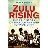 Zulu Rising: The Epic Story of iSandlwana and Rorke's Drift: The Battle of Isandlwana 1879by Ian Knight