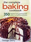 The Complete Baking Cookbook: 350 Rec...