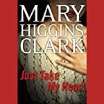 Just Take My Heart: A Novel | Mary Higgins Clark