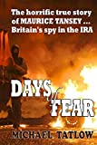 DAYS of FEAR: A true story of horror, bloodshed and courage...