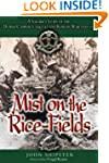 MIST ON THE RICE-FIELDS: A Soldier's...