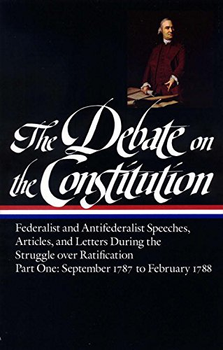 federalist argument for ratification of the Anti-federalists by david a norris, 2006 during the debates over the ratification  of the us constitution in the late 1780s, supporters and opponents of the.