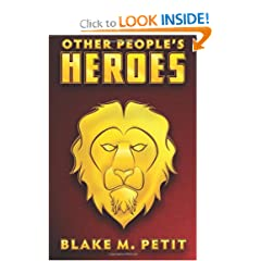 Other People's Heroes by Mr. Blake M Petit