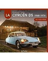 La Citroën DS de mon père : 1968-1976