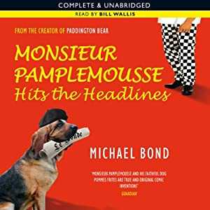 Monsieur Pamplemousse Hits the Headlines | [Michael Bond]