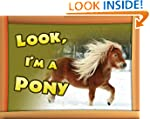 Children Book : Look, I'm a Pony (Gre...