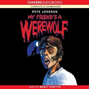 My Friend's a Werewolf | [Pete Johnson]