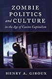 Zombie Politics and Culture in the Age of Casino Capitalism (Popular Culture and Everyday Life)