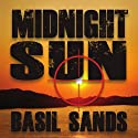 Midnight Sun (       UNABRIDGED) by Basil Sands Narrated by Basil Sands