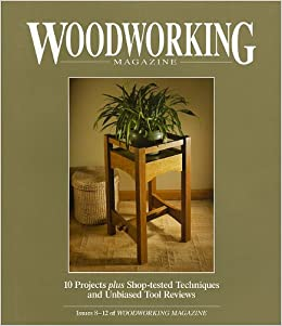 Woodworking Magazines Issues 8-12: Woodworking Magazine Staff ...
