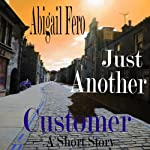 Just Another Customer | Abigail Fero