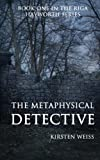 img - for The Metaphysical Detective: A Riga Hayworth Mystery book / textbook / text book