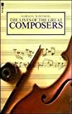 The Lives of the Great Composers: Vols. 1 & 2 Complete Edition (0708819281) by HAROLD C. SCHONBERG
