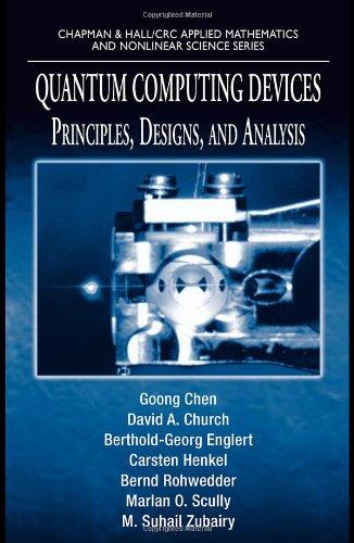 Quantum Computing Devices: Principles, Designs, and Analysis