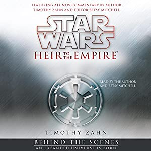 Star Wars: Heir to the Empire: Behind the Scenes - an Expanded Universe Is Born Audiobook