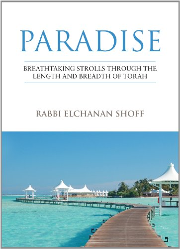 Paradise: Breathtaking Strolls through the Length and Breadth of Torah PDF