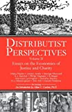 Distributist Perspectives: Volume II: Essays on the Economics of Justice and Charity (Distributist Perspectives series)