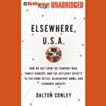 Elsewhere, U.S.A.: How We Got From the Affluent Society to the Home Office | Dalton Conley